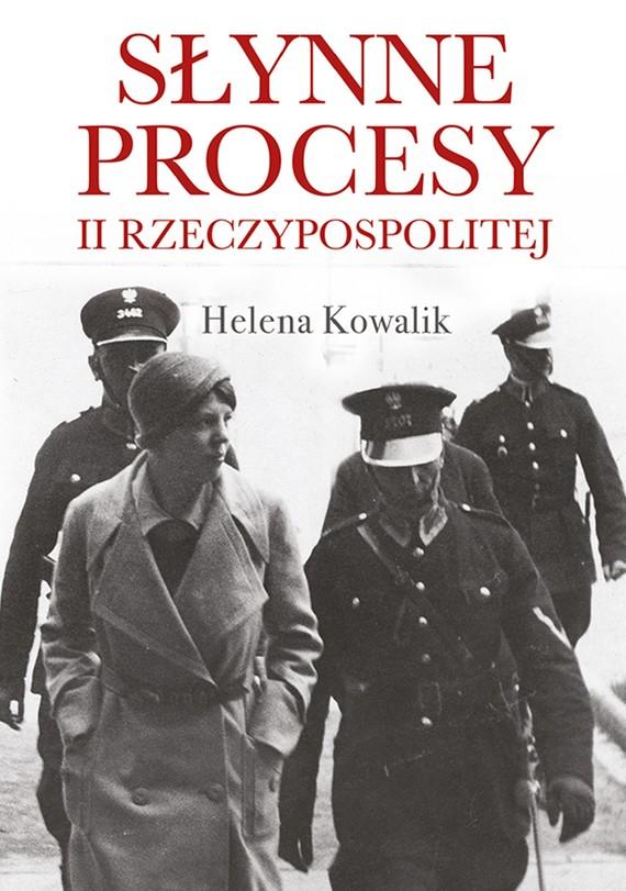 okładka Słynne procesy II Rzeczypospolitejebook   epub, mobi   Helena Kowalik