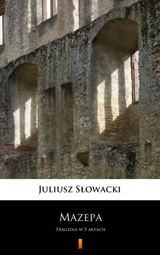 okładka Mazepa. Tragedia w 5 aktach, Ebook   Juliusz Słowacki