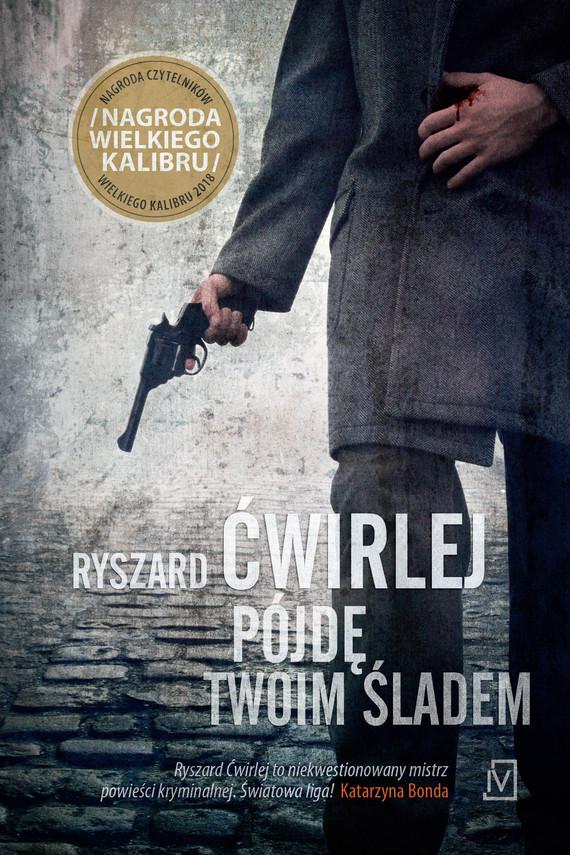 okładka Pójdę twoim śladem, Ebook | Ryszard Ćwirlej