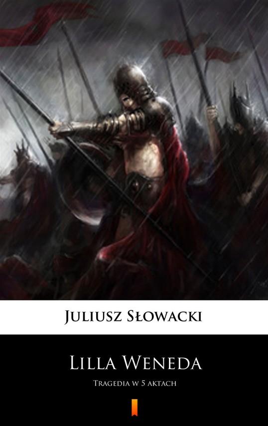 okładka Lilla Weneda. Tragedia w 5 aktach, Ebook   Juliusz Słowacki