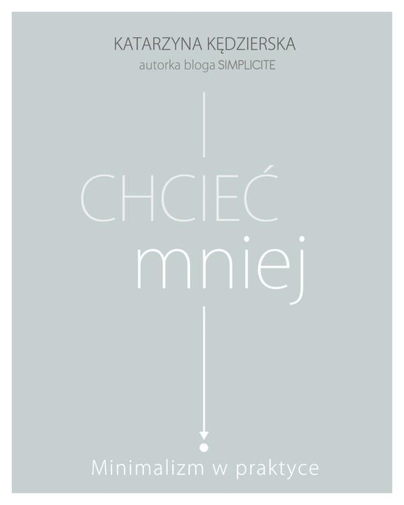 okładka Chcieć mniej, Ebook | Katarzyna Kędzierska