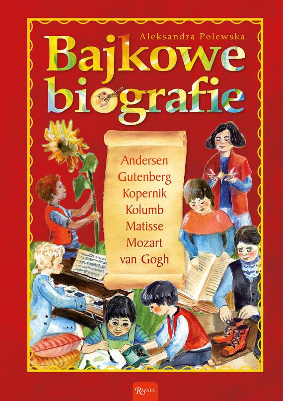 okładka Bajkowe biografie, Ebook | Aleksandra Polewska