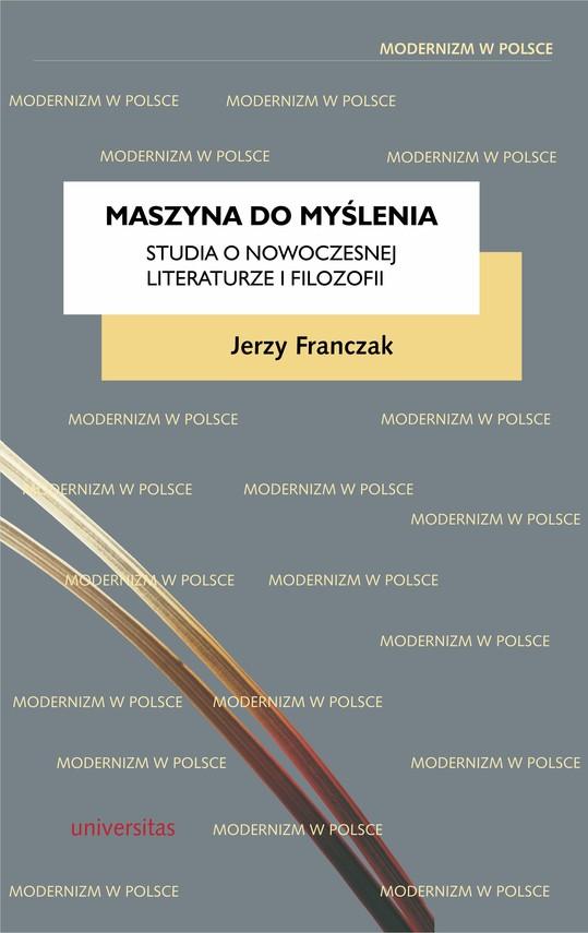 okładka Maszyna do myślenia. Studia o nowoczesnej literaturze i filozofii, Ebook | Franczak Jerzy