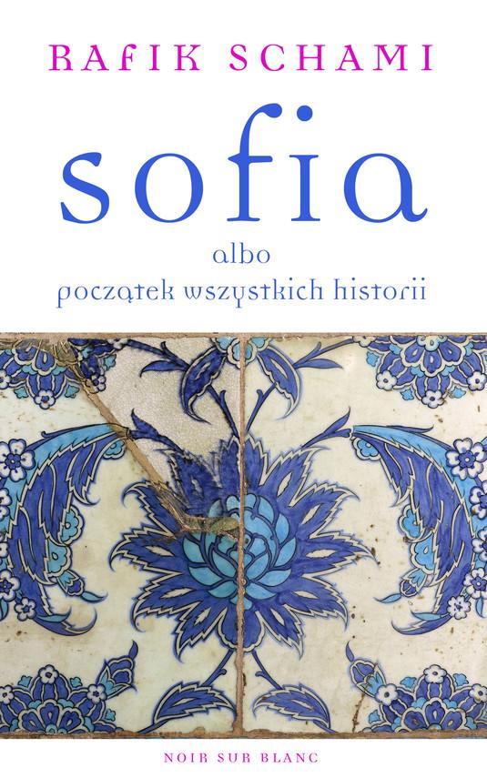 okładka Sofia albo początek wszystkich historiiebook   epub, mobi   Rafik Schami
