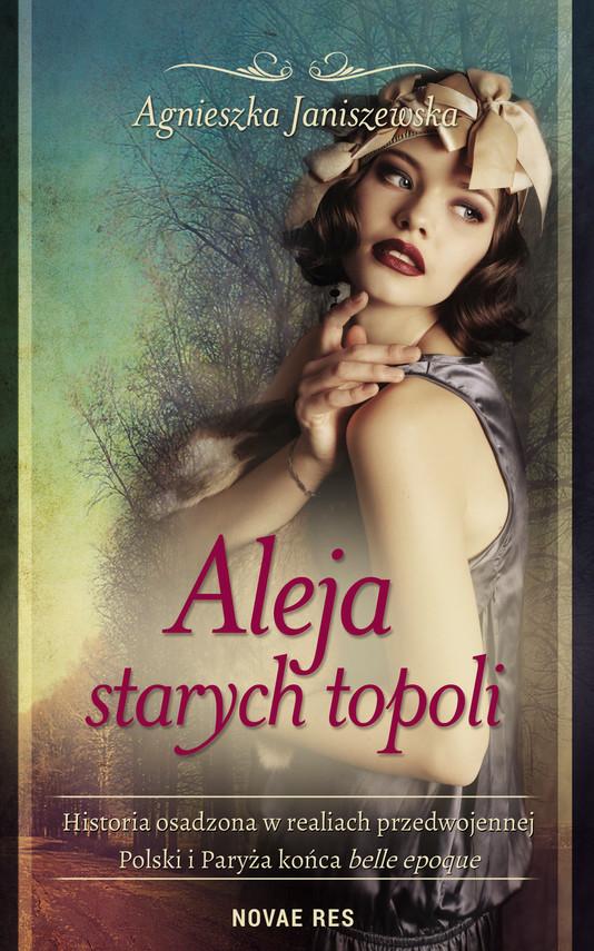 okładka Aleja starych topoli, tom Iebook | epub, mobi | Agnieszka  Janiszewska
