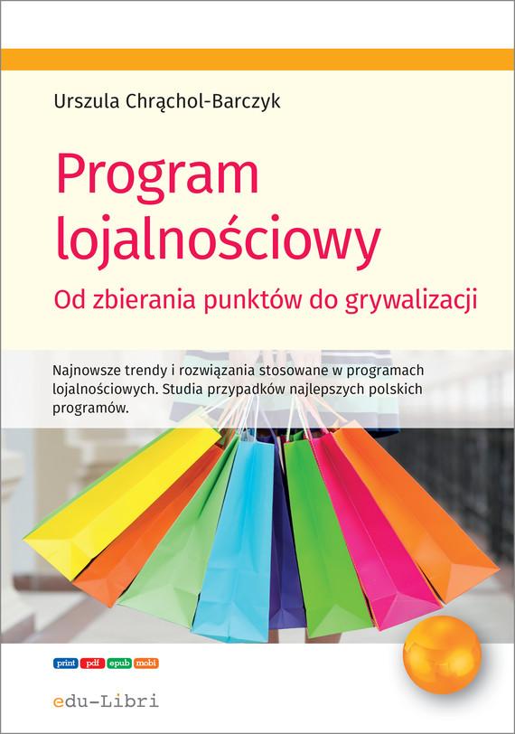 okładka Program lojalnościowy – od zbierania punktów do grywalizacji, Ebook | Chrąchol-Barczyk Urszula