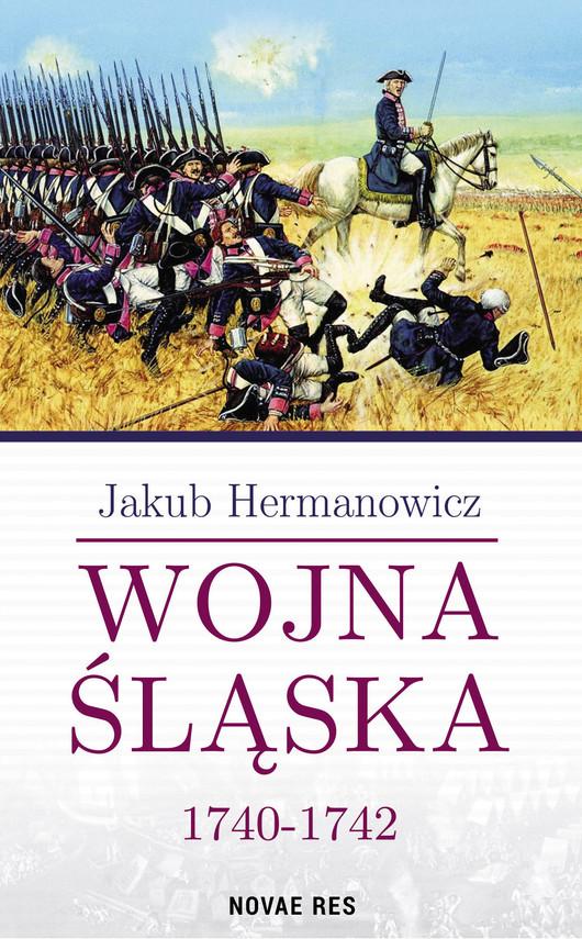 okładka Wojna Śląska 1740-1742ebook   epub, mobi   Jakub Hermanowicz