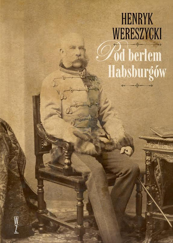 okładka Pod berłem Habsburgów. Kwestie narodowościowe., Ebook   Henryk Wereszycki