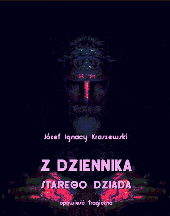 okładka Z dziennika starego dziada, Ebook | Józef Ignacy  Kraszewski