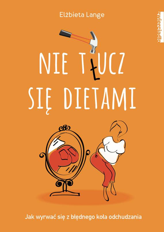 okładka Nie t(ł)ucz się dietami, Ebook   Elżbieta  Lange
