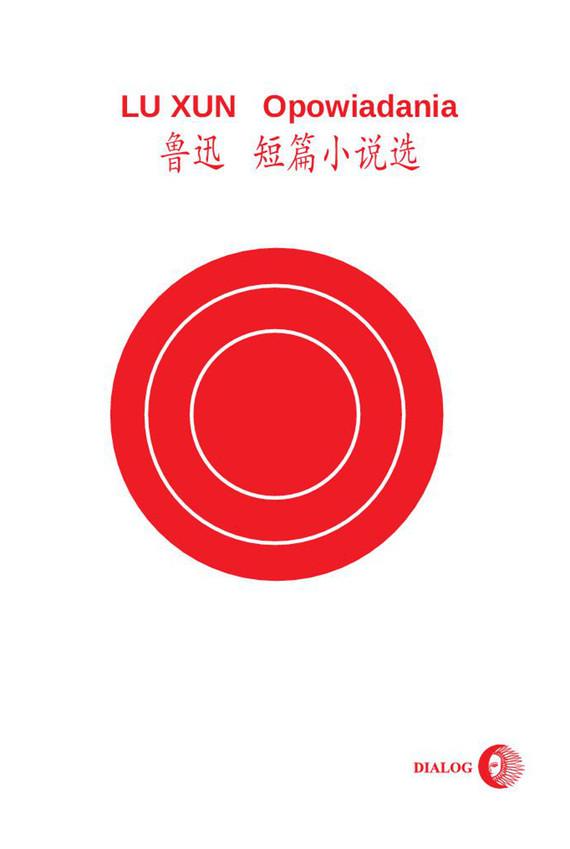 okładka Opowiadania (wydanie chińsko-polskie), Ebook | Lu  Xun