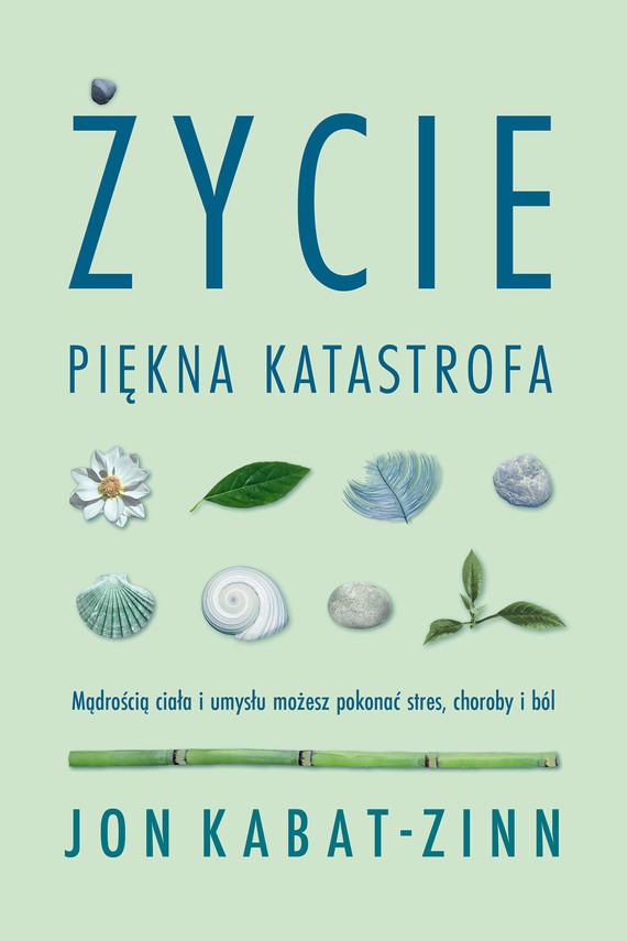 okładka Życie, piękna katastrofa, Ebook | Jon Kabat-Zinn