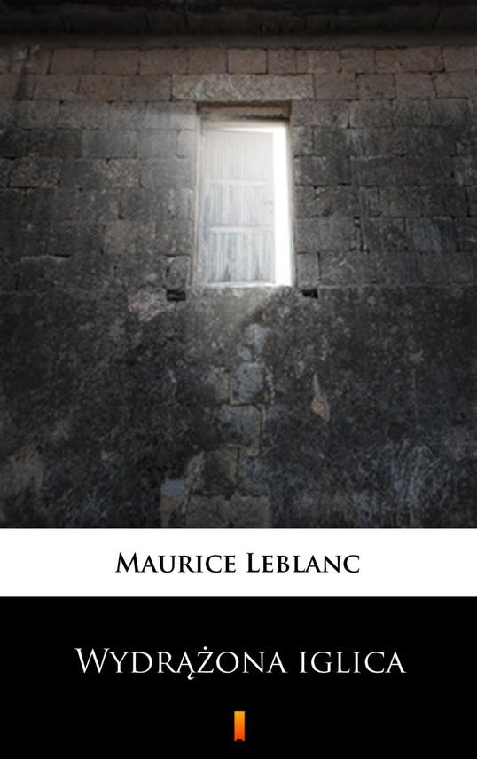okładka Wydrążona iglicaebook | epub, mobi | Maurice Leblanc