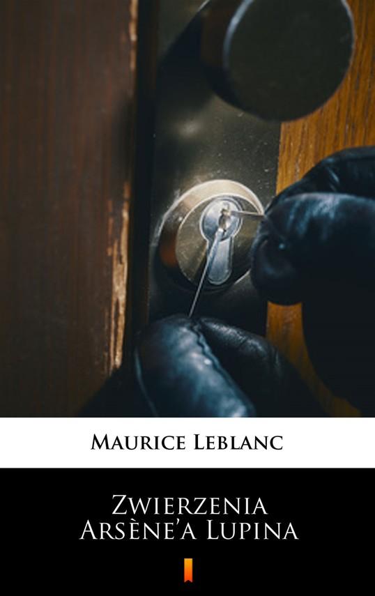 okładka Zwierzenia Arsène'a Lupinaebook   epub, mobi   Maurice Leblanc