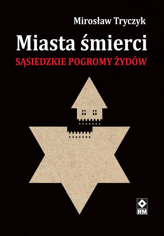 okładka Miasta śmierciebook | epub, mobi | Mirosław Tryczyk