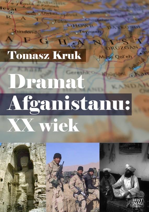 okładka Dramat Afganistanu: XX wiekebook | epub, mobi | Tomasz Kruk
