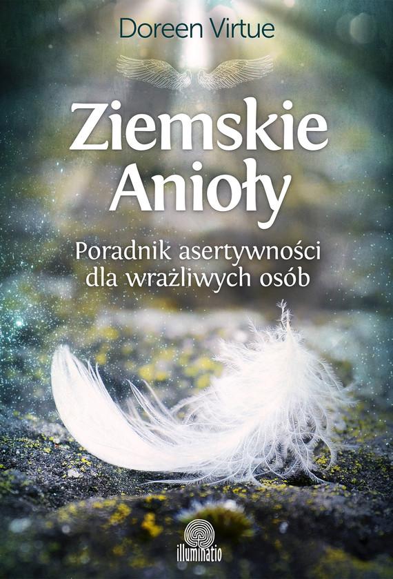 okładka Ziemskie Anioły. Poradnik asertywności dla wrażliwych osób, Ebook | Doreen Virtue