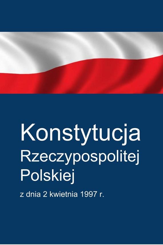 okładka Konstytucja Rzeczypospolitej Polskiejebook | epub, mobi | Zgromadzenie Narodowe
