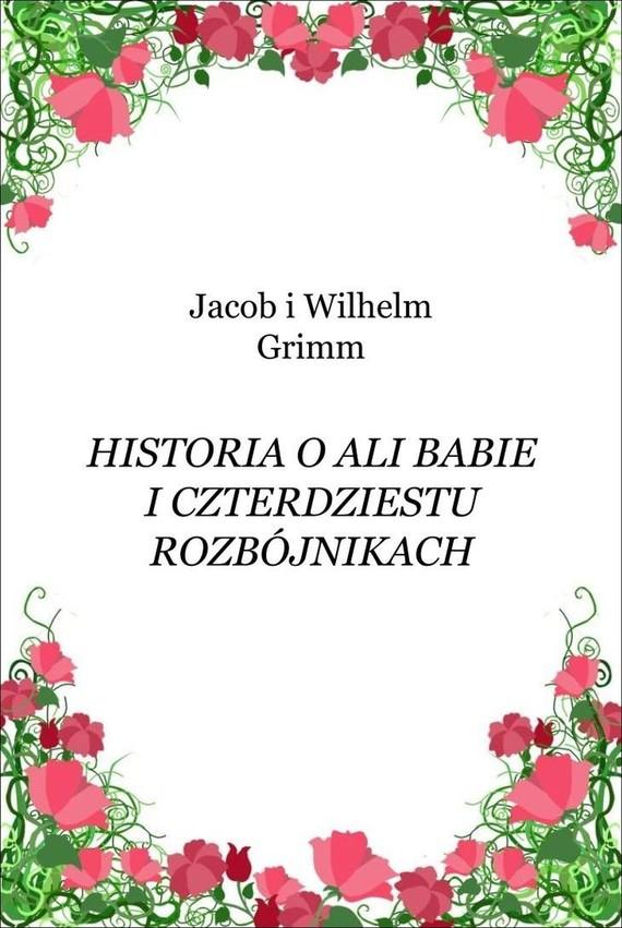 okładka Historia o Ali Babie i czterdziestu rozbójnikachebook | epub, mobi | Jacob i Wilhelm Grimm