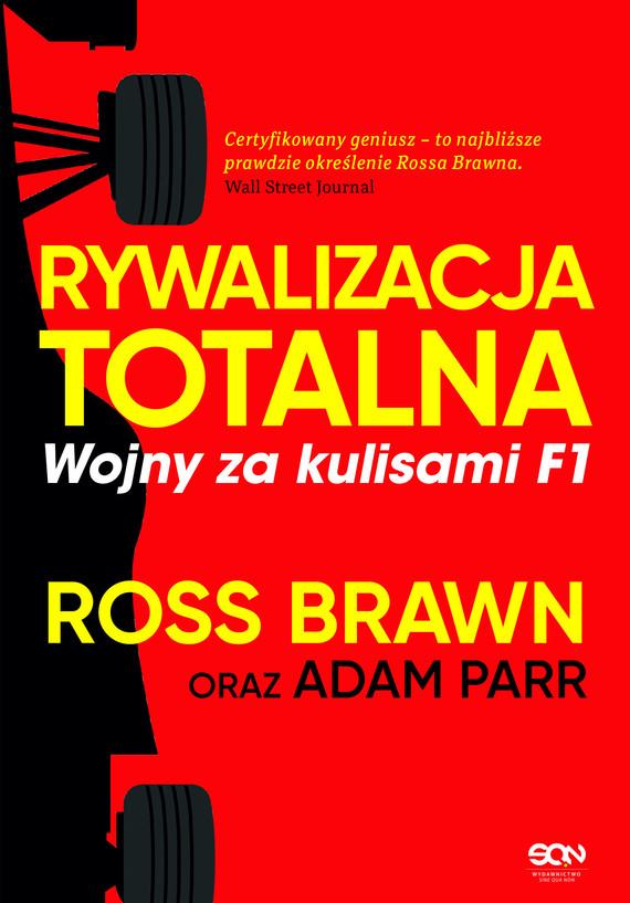 okładka Rywalizacja totalna. Wojny za kulisami F1, Ebook | Ross Brawn, Adam Parr