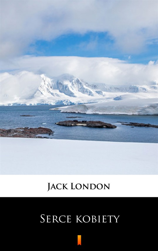 okładka Serce kobiety. Opowiadania, Ebook | Jack London