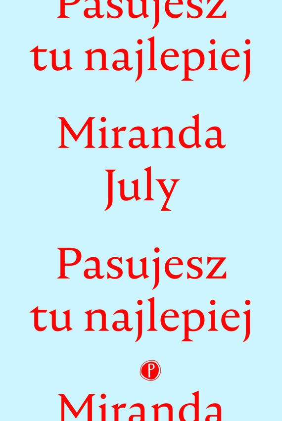 okładka Pasujesz tu najlepiejebook | epub, mobi | Miranda July