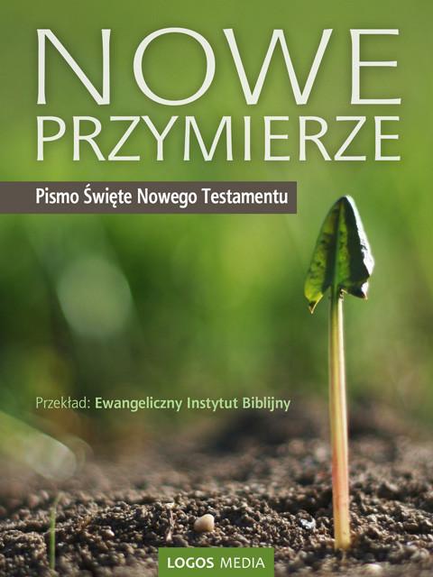 okładka Nowe Przymierze. Pismo Święte Nowego Testamentu. Biblia, Ebook   Ewangeliczny Instytut Biblijny