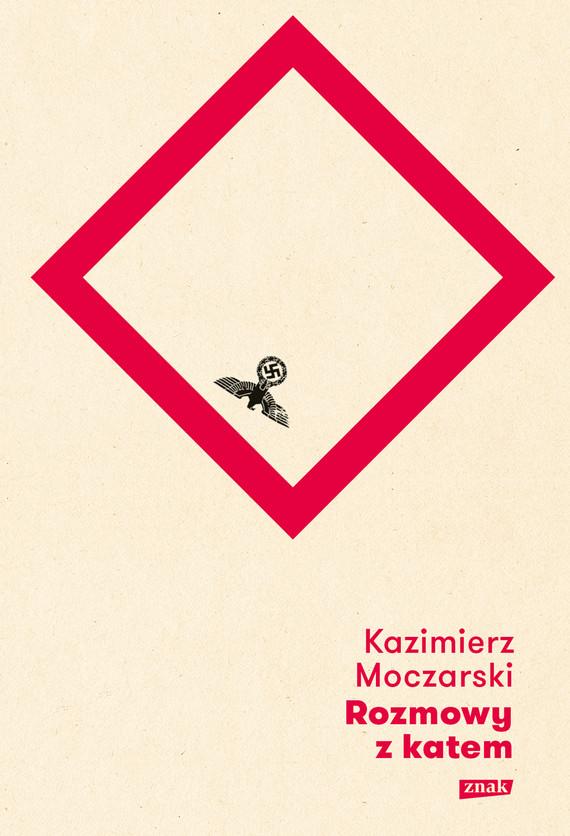 okładka Rozmowy z katem [2018]ebook | epub, mobi | Kazimierz Moczarski