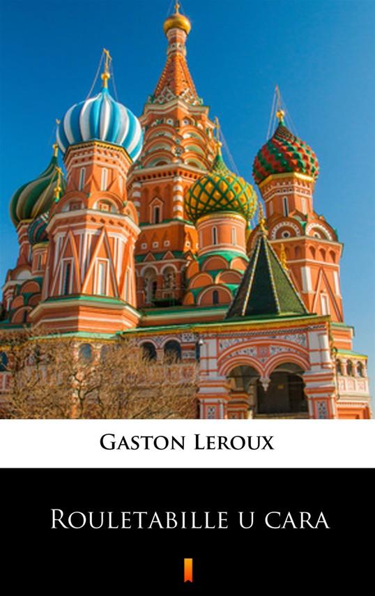 okładka Rouletabille u cara, Ebook | Gaston  Leroux