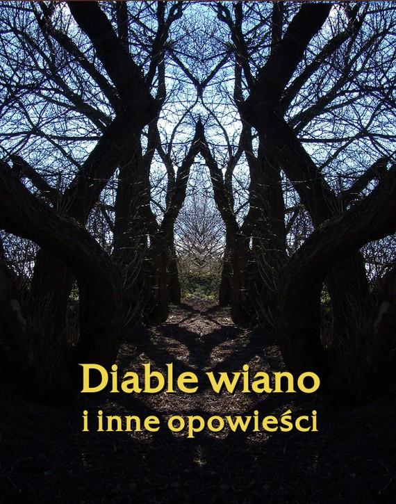 okładka Diable wiano i inne, opowieści, Ebook   Praca Zbiorowa