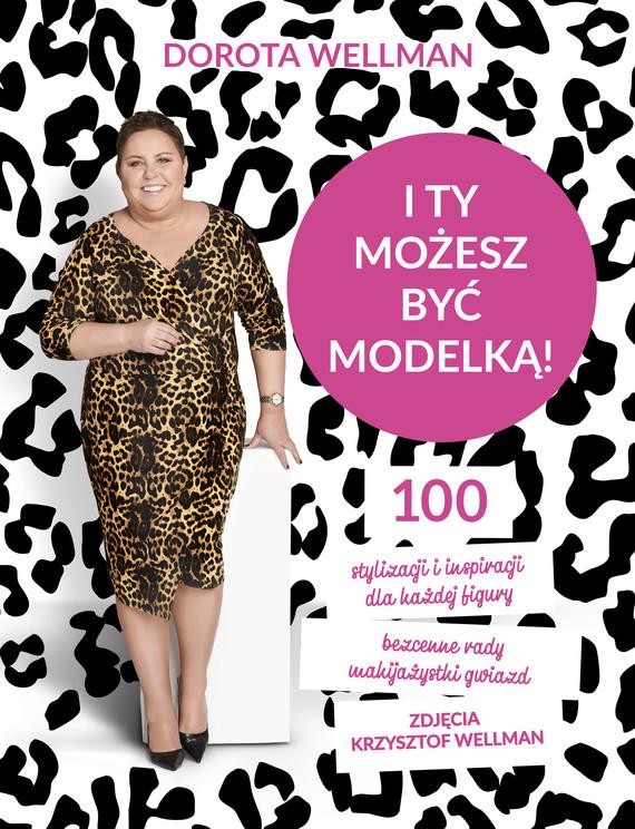 okładka I ty możesz być modelką!ebook | epub, mobi | Dorota Wellman