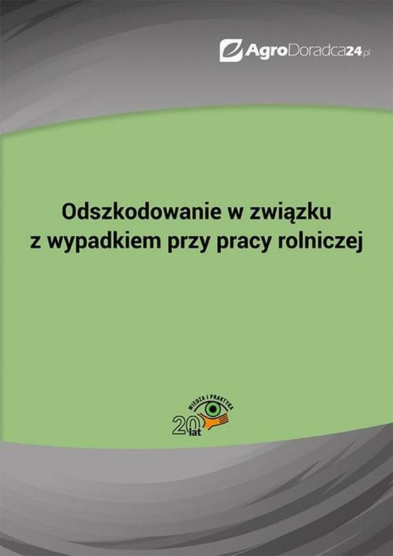 okładka Odszkodowanie w związku z wypadkiem przy pracy rolniczej, Ebook   Sebastian Kryczka