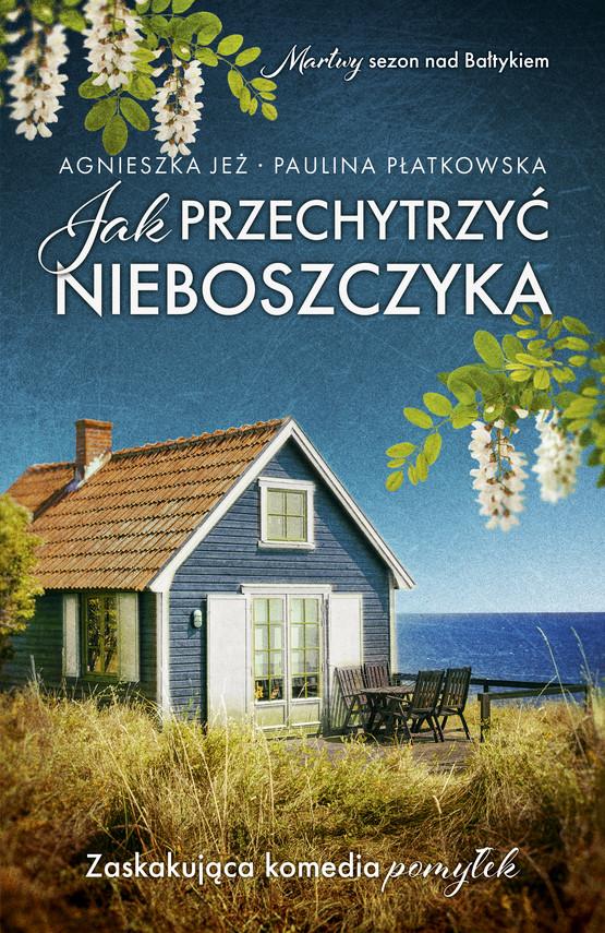 okładka Jak przechytrzyć nieboszczykaebook   epub, mobi   Agnieszka Jeż, Paulina Płatkowska