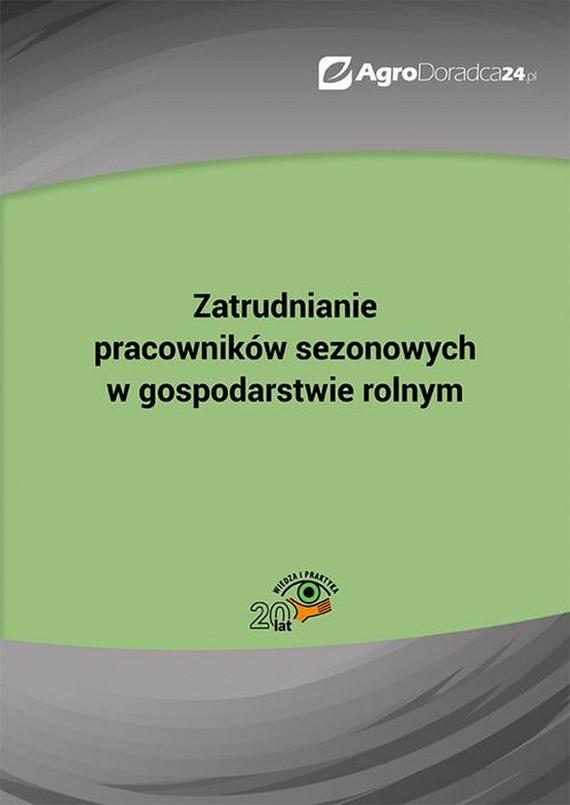 okładka Zatrudnianie pracowników sezonowych w gospodarstwie rolnym, Ebook | Piotr  Szulczewski