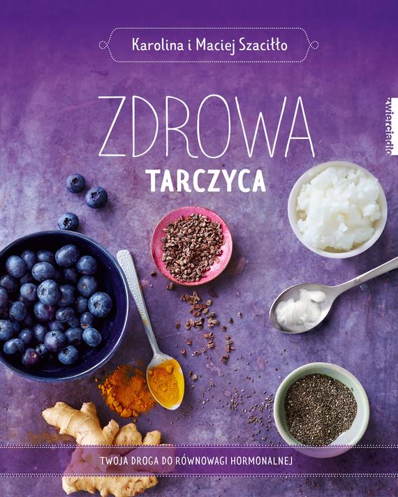 okładka Zdrowa tarczyca, Ebook   Karolina i Maciej  Szaciłło