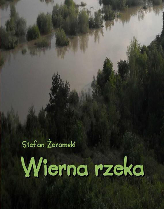 okładka Wierna rzeka. Klechda domowa, Ebook | Stefan Żeromski