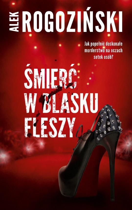 okładka Śmierć w blasku fleszy, Ebook | Alek Rogoziński