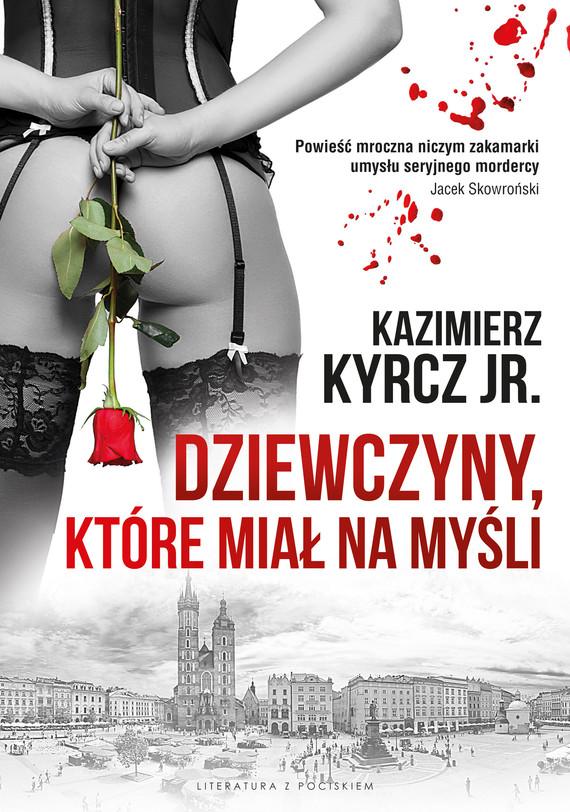 okładka Dziewczyny, które miał na myśli, Ebook | Kazimierz Kyrcz jr.