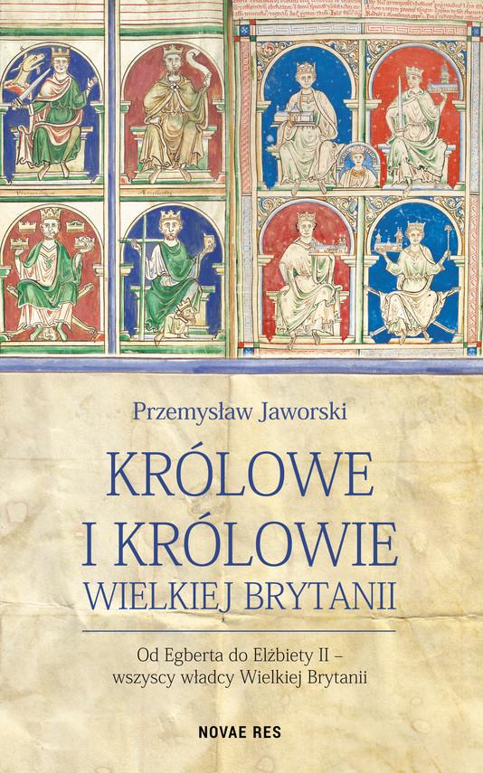 okładka Królowe i królowie Wielkiej Brytanii, Ebook | Przemysław Jaworski