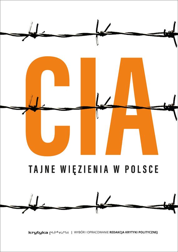 okładka Więzienia CIA w Polsce, Ebook   Opracowanie zbiorowe