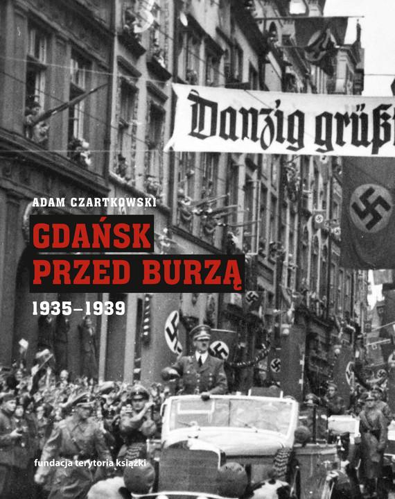 okładka Gdańsk przed burzą, Ebook   Adam Czartkowski