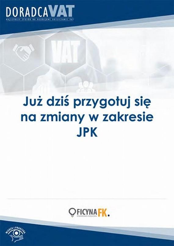 okładka Już dziś przygotuj się na zmiany w zakresie JPK, Ebook | Praca Zbiorowa