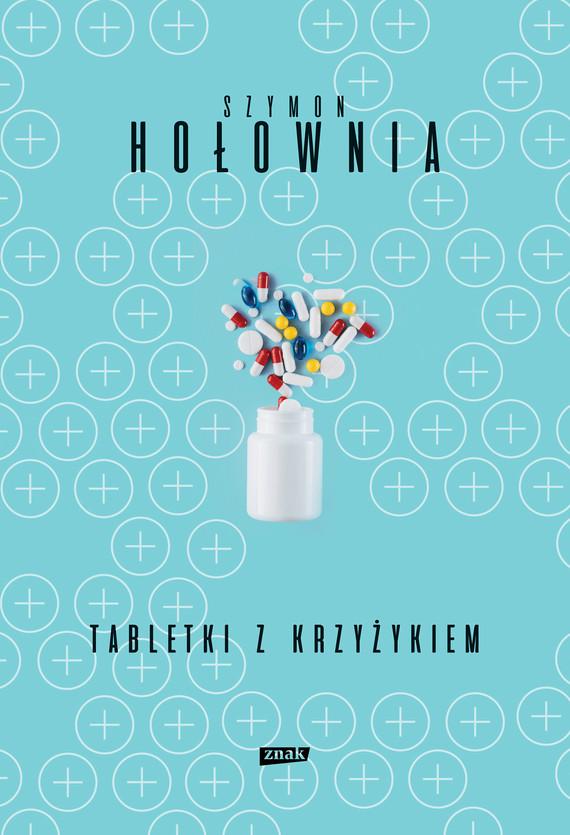 okładka Tabletki z krzyżykiem (2020)ebook | epub, mobi | Szymon Hołownia