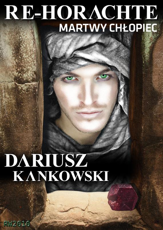okładka Re-Horachte. Martwy chłopiecebook | epub, mobi | Dariusz Kankowski