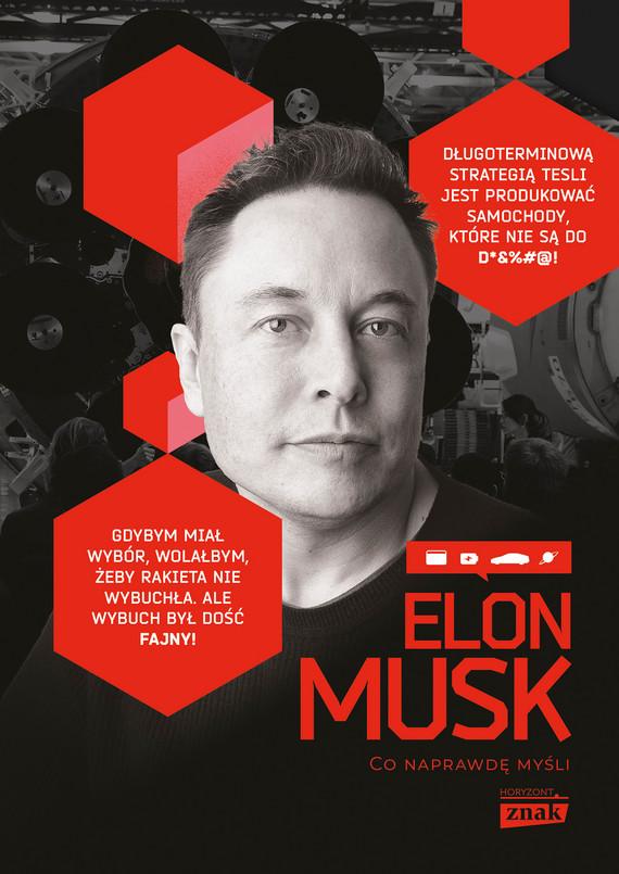 okładka Elon Musk. Co naprawdę myśliebook | epub, mobi | Elon Musk