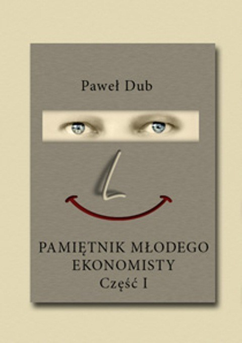 okładka Pamiętnik młodego ekonomisty cz.1, Ebook | Paweł Dub