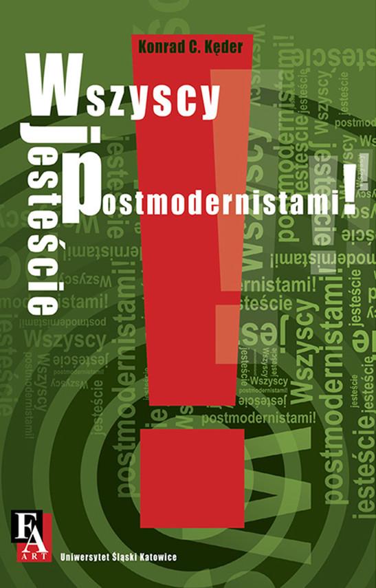 okładka Wszyscy jesteście postmodernistami!ebook | epub, mobi | Konrad C. Kęder