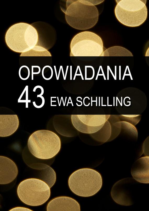 okładka 43 opowiadania, Ebook   Ewa Schilling