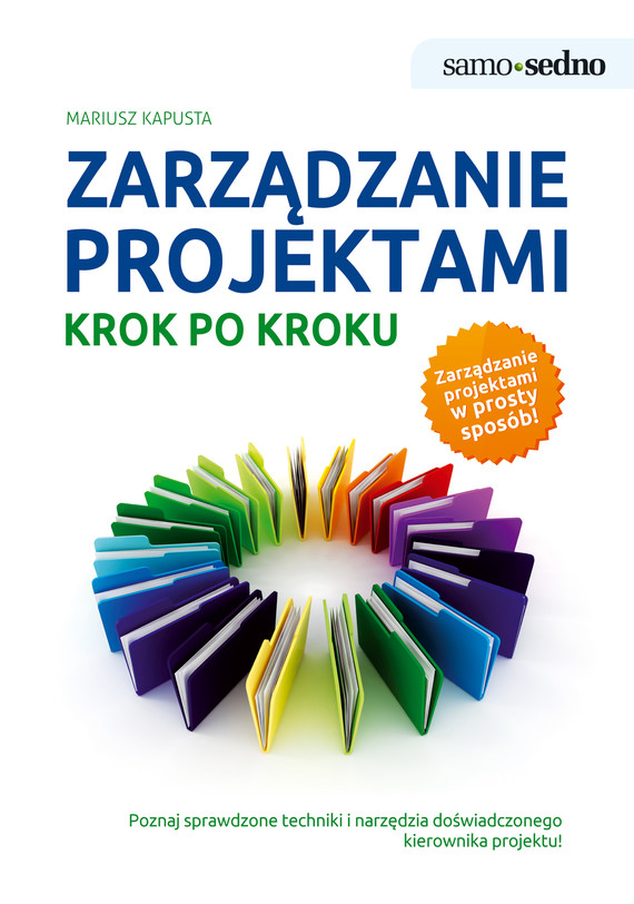 okładka Samo Sedno - Zarządzanie projektami krok po kroku, Ebook   Mariusz  Kapusta