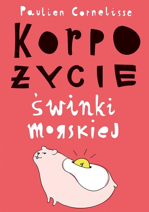 okładka Korpożycie świnki morskiej, Ebook | Paulien Cornelisse